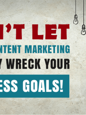 Is your content marketing up to your business goals?